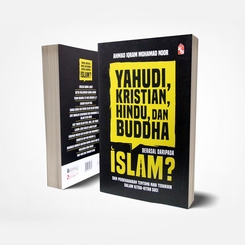 Yahudi, Kristian, Hindu & Buddha berasal daripada Islam?